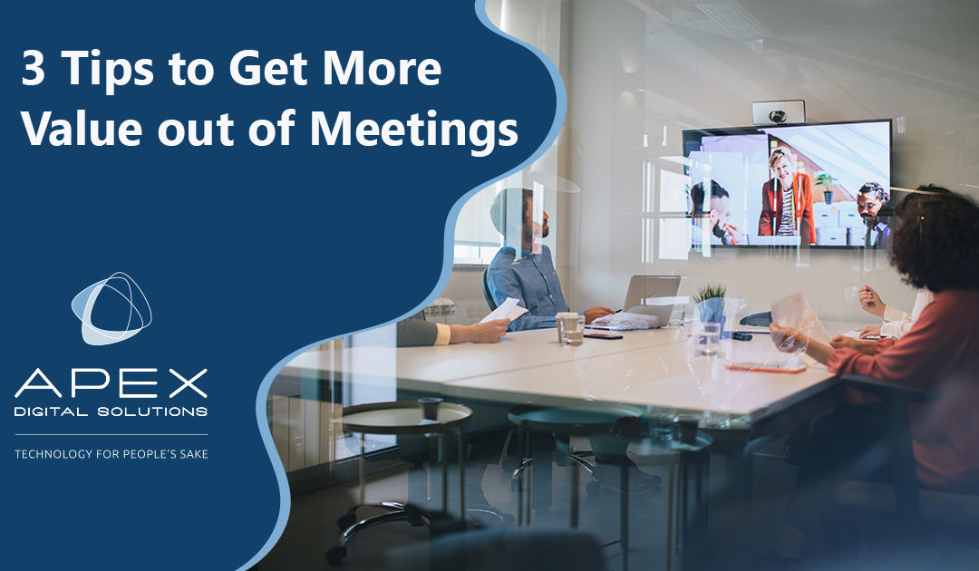 3 Tips to Get More Value out of Meetings