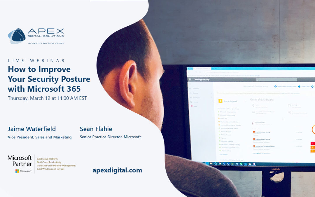 Webinar: How to Improve Your Security Posture with Microsoft 365