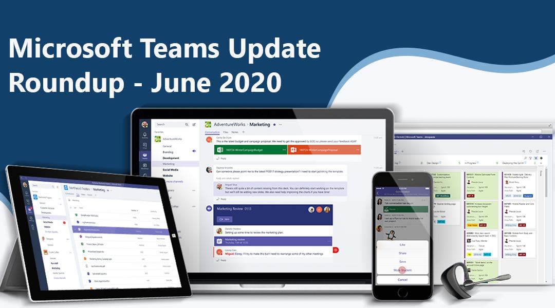 Microsoft Teams Update Roundup – June 2020