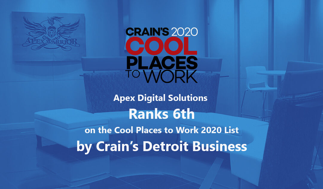 Apex Digital Solutions Ranks 6th on the Cool Places to Work 2020 List by Crain's Detroit Business