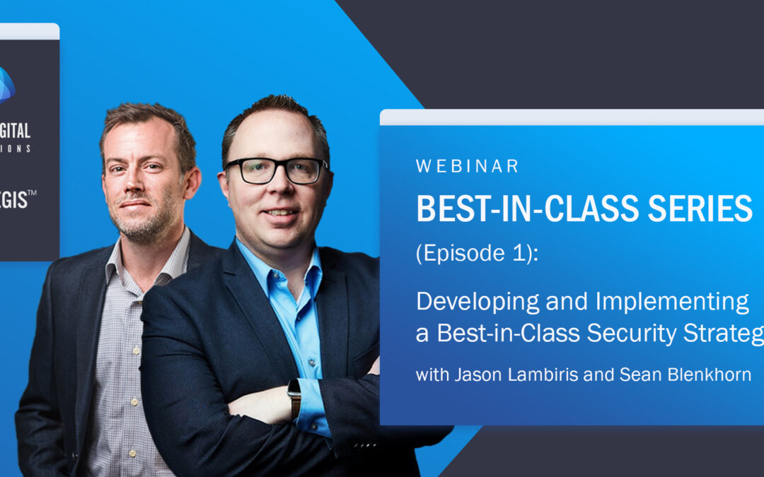 Best-in-Class Series (Episode 1): Developing and Implementing a Best-in-Class Security Strategy