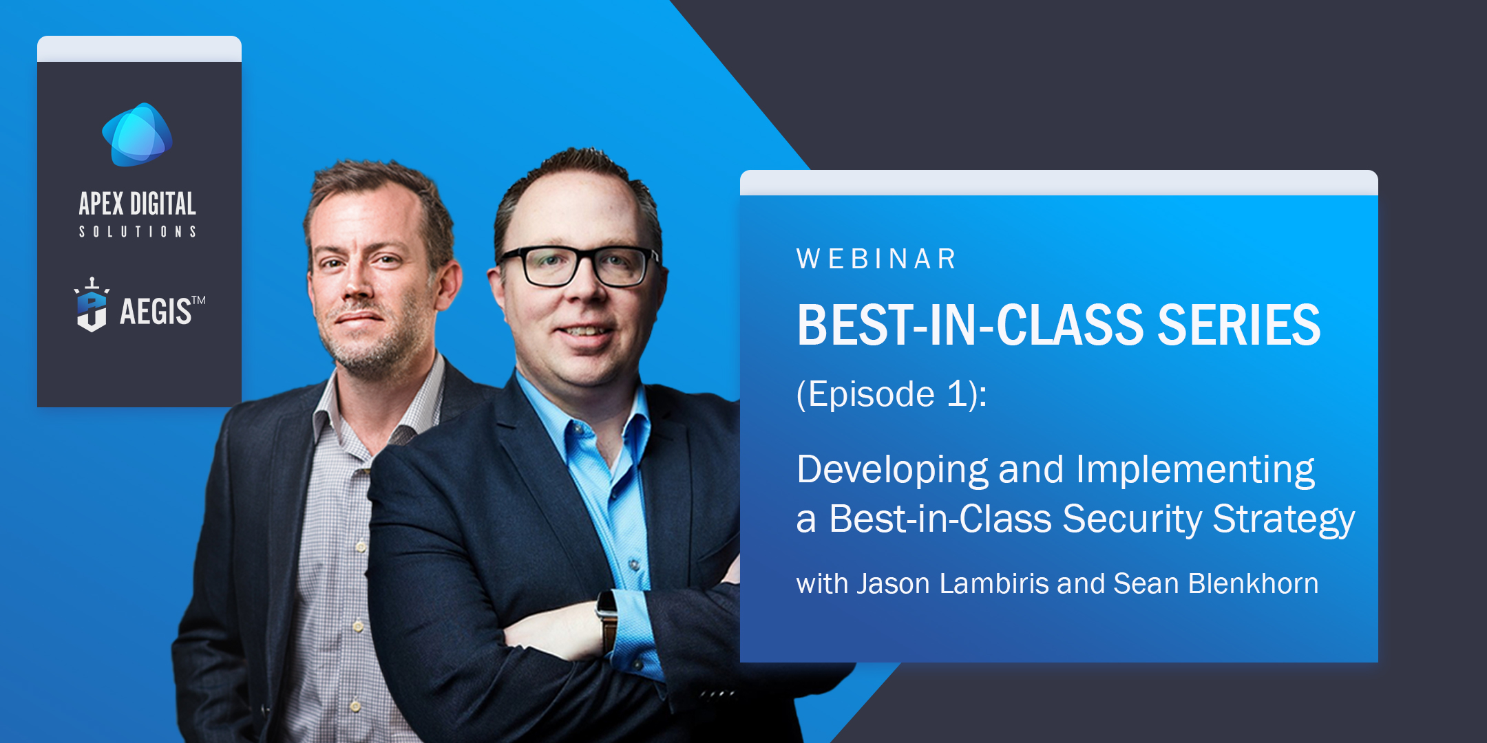Webinar, Microsoft Security, Apex Digital Solutions, Aegis, Jason Lambiris, Sean Blenkhorn