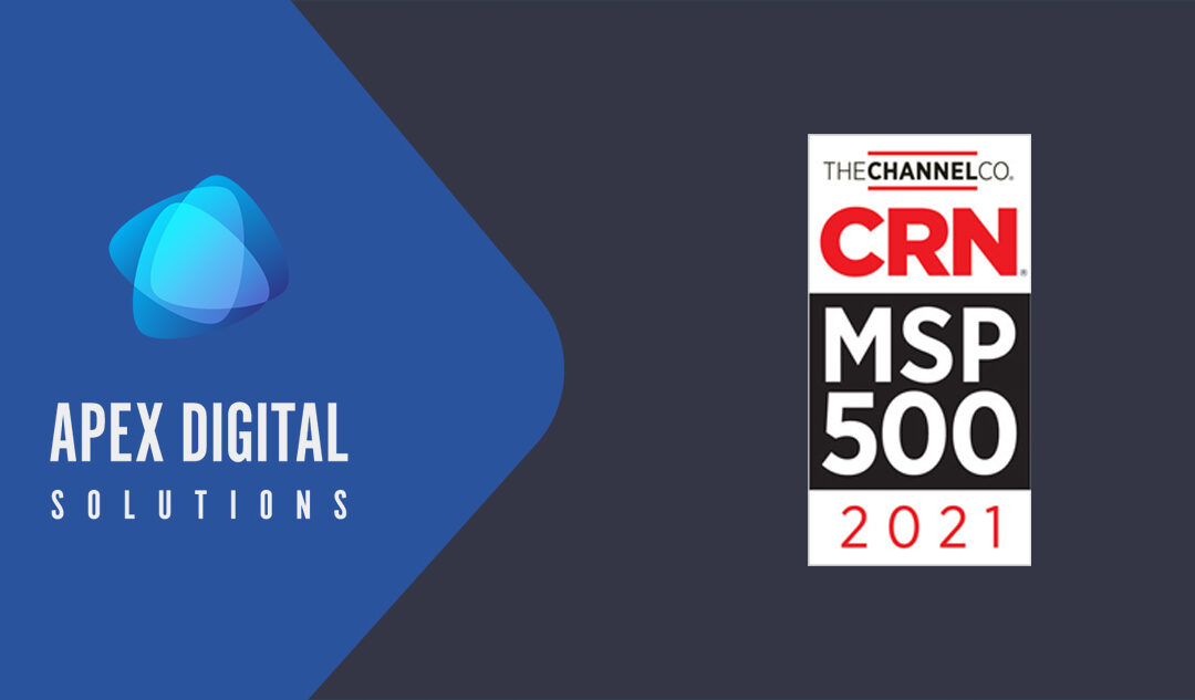 Apex Digital Solutions Recognized by CRN as a Top 500 Managed Service Provider for the Third Year in a Row