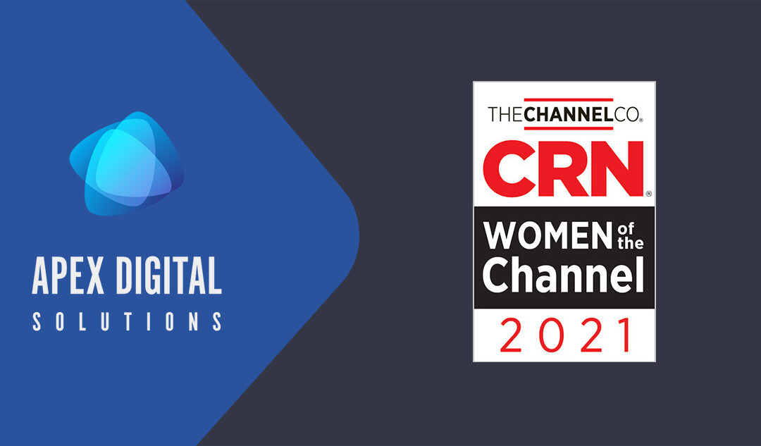 2 Executives of Apex Digital Solutions Recognized on CRN's 2021 Women of the Channel List