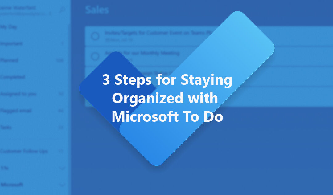 2 Steps for Staying Organized with Microsoft To Do