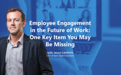 Employee Engagement in the Future of Work: One Key Item You May Be Missing