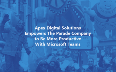 Apex Digital Solutions Empowers The Parade Company to Be More Productive With Microsoft Teams