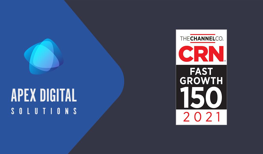 Apex Digital Solutions Ranks 76th on 2021 CRN® Fast Growth 150 List