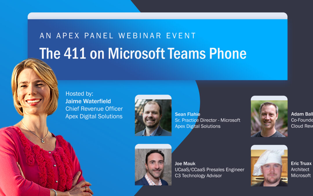 The 411 on Microsoft Teams Phone: An Apex Panel Webinar Event